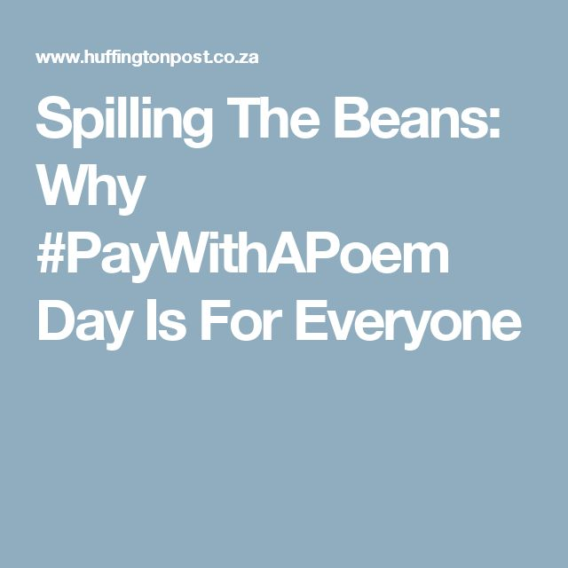 Spilling The Beans: Why #PayWithAPoem Day Is For Everyone