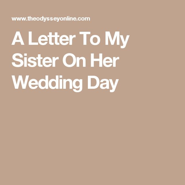 A Letter To My Sister On Her Wedding Day