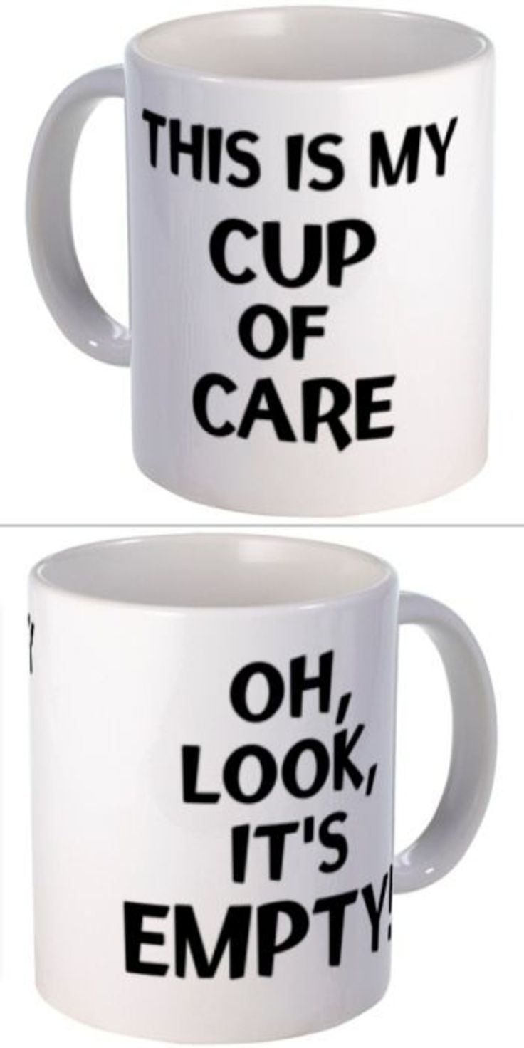 5. Cup of Care Mug - Zero cares were given. | Funny mugs ...