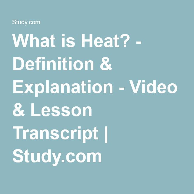 What is Heat? - Definition & Explanation - Video & Lesson Transcript | Study.com