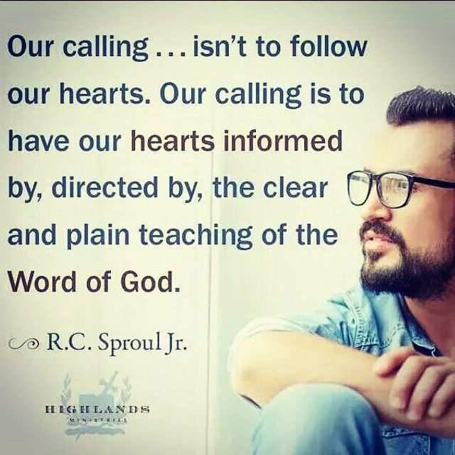 R. C. Sproul, Jr. // Don't follow your heart (it's wicked). Follow God's Word (it's righteous)