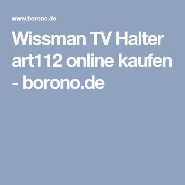 Wissman TV Halter art112online kaufen - borono.de