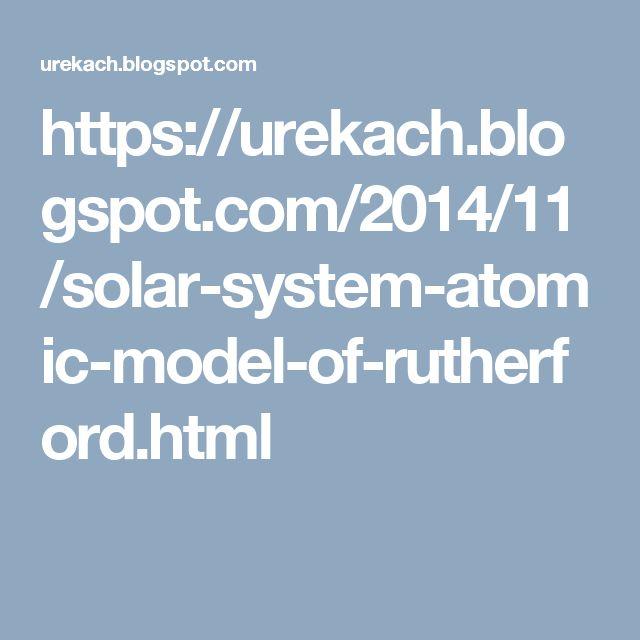 https://urekach.blogspot.com/2014/11/solar-system-atomic-model-of-rutherford.html