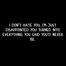 ✌ Hate is a strong word but I do STRONGLY dislike you.