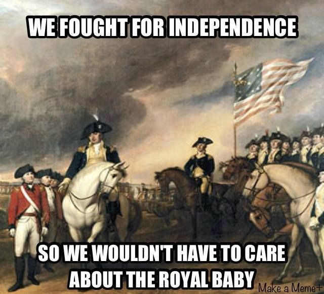 royal baby funny meme...I know,but I do care so much...like I want to see every picture, every minute.