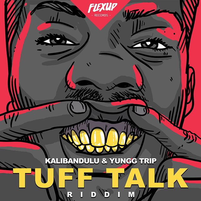 Tuff Talk Riddim 2018 (Kalibandulu & Yungg Trip Prod