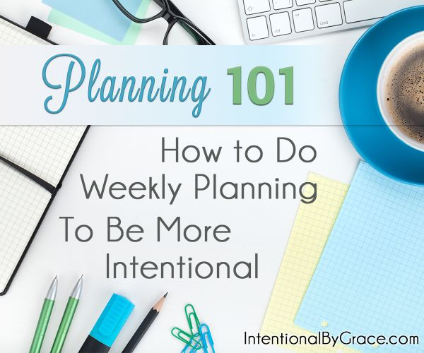 Planning 101- Weekly Planning to be more intentional