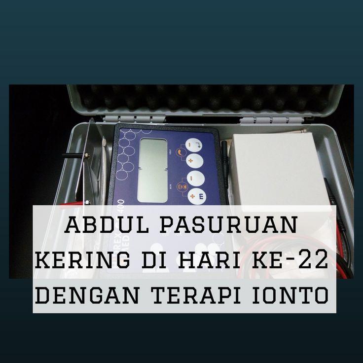 Abdul Pasuruan Berhasil Kering Dengan Ionto Di HariKe-22
