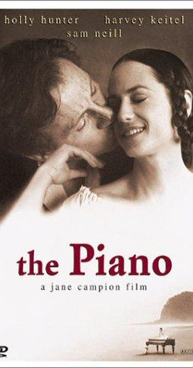 Directed by Jane Campion.  With Holly Hunter, Harvey Keitel, Sam Neill, Anna Paquin. A mute woman along with her young daughter, and her prized piano, are sent to 1850s New Zealand for an arranged marriage to a wealthy landowner, and she's soon lusted after by a local worker on the plantation.