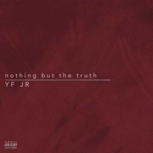 nothing but the truth (Prod. Mubz) by YF JR | Free Listening on SoundCloud