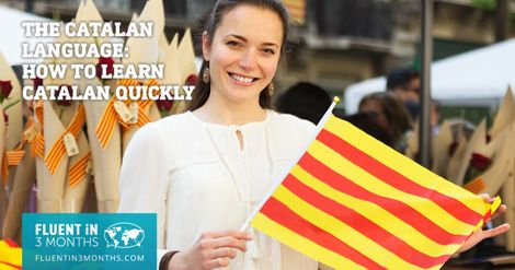 The Catalan language may have only 10 million speakers. But when you learn Catalan, a whole new world opens up to you.