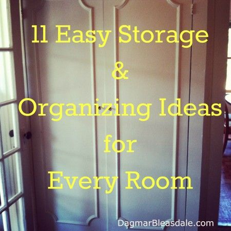 11 Easy Storage and Organizing Ideas for Every Room on DagmarBleasdale.com #organizing #storage #DIY