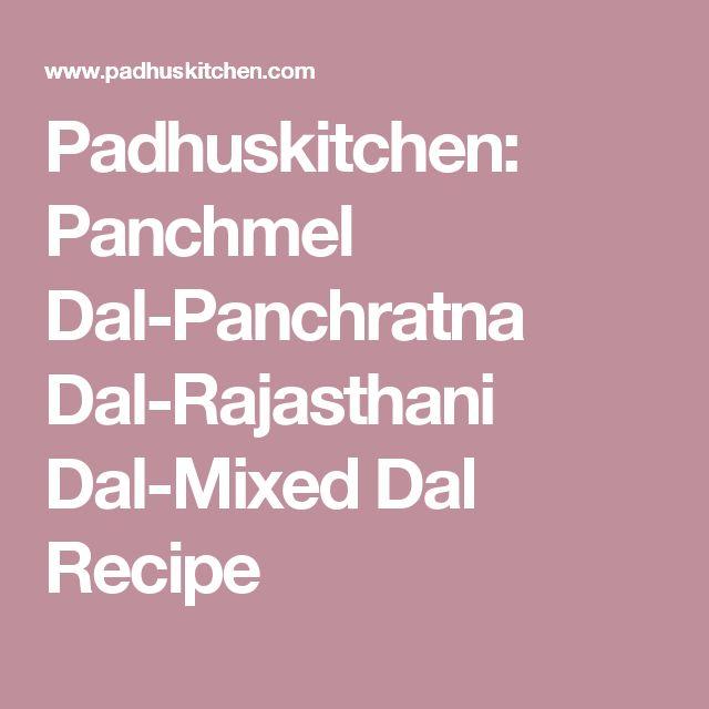 Padhuskitchen: Panchmel Dal-Panchratna Dal-Rajasthani Dal-Mixed Dal Recipe