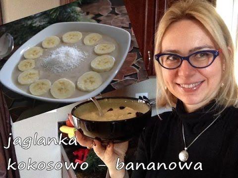 Moja ulubiona jaglanka - kokosowo - bananowa - najlepsza! - YouTube