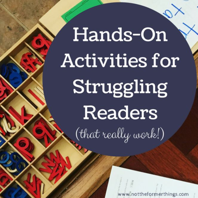 Hands-On Activities For The Struggling Reader (that really work!) - Not The Former Things