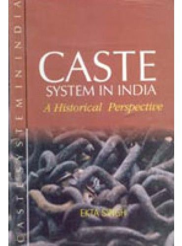 Caste System In India: A Historical Perspective
