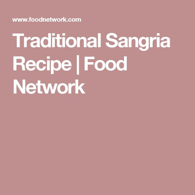 Traditional Sangria Recipe   Food Network