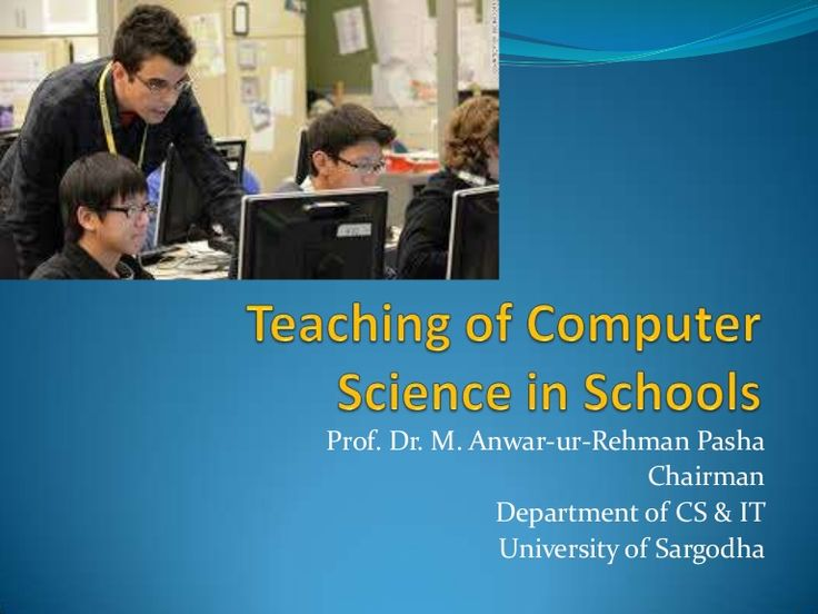 Teaching of Computer Science in Schools -  5 reasons why CS learning is critical to students (slides 4-9)