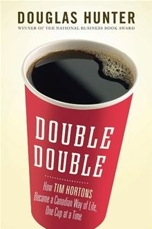 Double Double: How Tim Hortons Became a Canadian Way of Life, One Cup at a Time By: Douglas Hunter. Click here to buy this eBook: http://www.kobobooks.com/ebook/Double-Double-How-Tim-Hortons-Became/book-659xMooql0GOqyobHEDmBg/page1.html# #kobo #ebooks