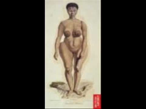 Who Is Sara Baartman? Every woman should know her name. Excellent commentary on the whoring/shaming of (black) women.