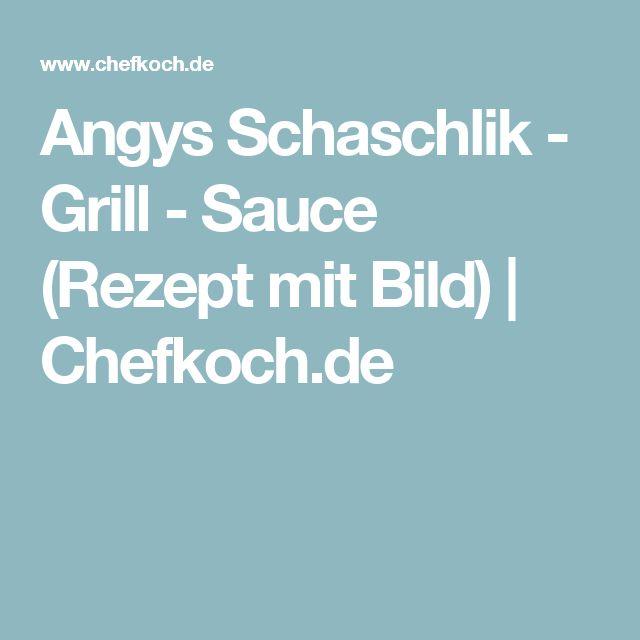 Angys Schaschlik - Grill - Sauce (Rezept mit Bild) | Chefkoch.de