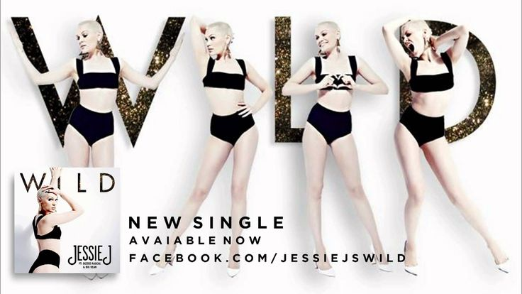 Jessie J - Wild (ft. Big Sean & Dizzee Rascal)