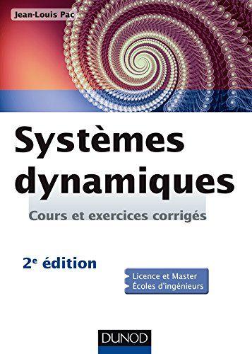 Systèmes dynamiques - 2e ed - Cours et exercices corrigés...  http://scd.ensam.eu/flora/jsp/index_view_direct_anonymous.jsp?record=default:UNIMARC:147954