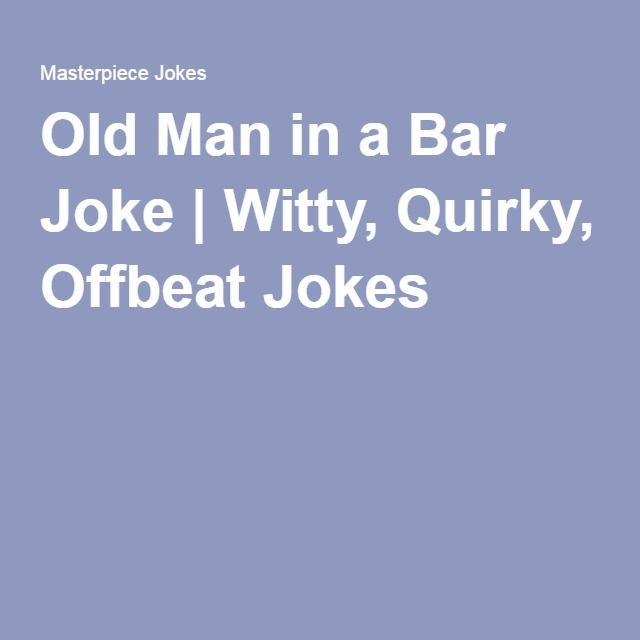 Old Man Quotes And Sayings: Best 25+ Old Man Jokes Ideas On Pinterest