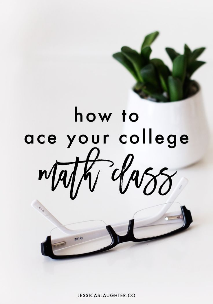 How To Ace Your College Math Class
