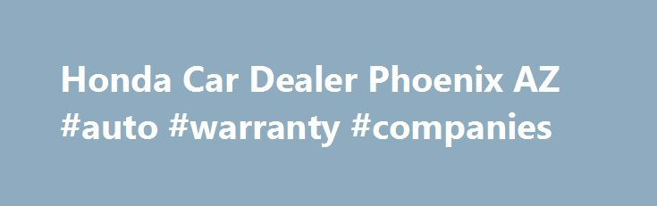 Honda Car Dealer Phoenix AZ #auto #warranty #companies http://netherlands.remmont.com/honda-car-dealer-phoenix-az-auto-warranty-companies/  #honda used cars # Structure My Deal Recent Activity Trade-in Estimate Est. Payment What's the difference between Prequalifying and Applying for Credit? If you have credit concerns, we can help! Prequalify first to determine if there are financing options that work for you. Odyssey Structuring Your Deal Online Pre-Qualify for Financing Phoenix Honda…