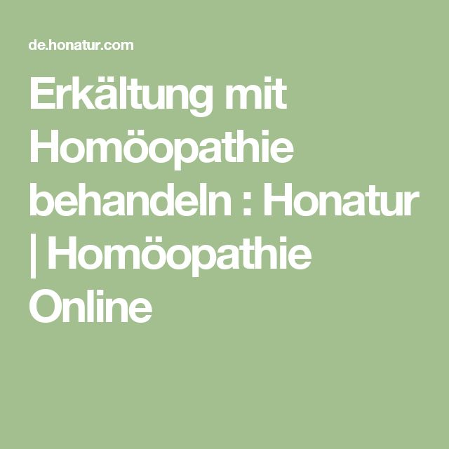 Erkältung mit Homöopathie behandeln : Honatur | Homöopathie Online