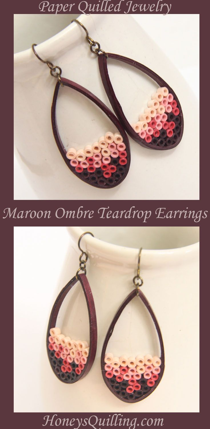Maroon Ombre Paper Quilled Teardrop Earrings - Honey's Quilling http://www.honeysquilling.com/maroon-ombre-paper-quilled-teardrop-earrings-eco-friendly-jewelry/