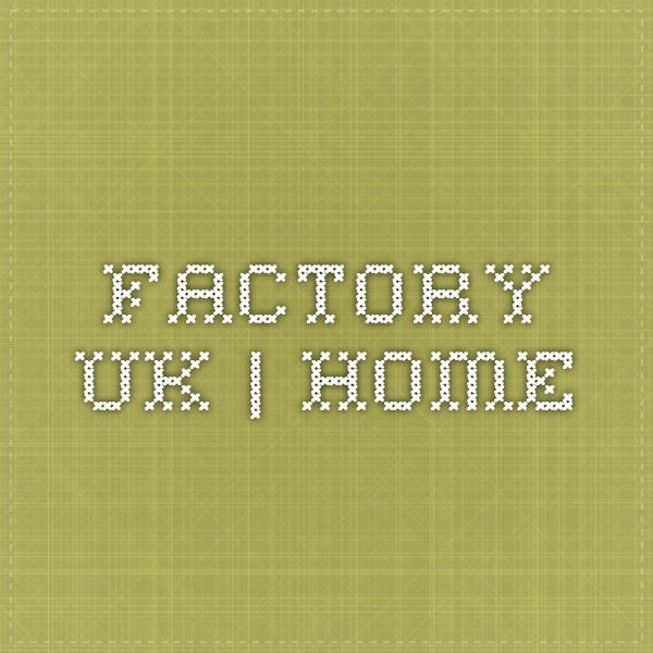 Factory UK | Home