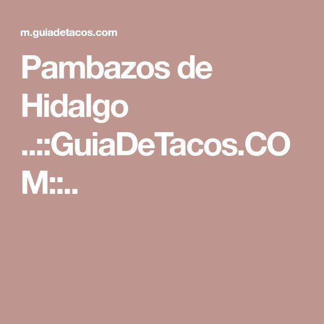 Pambazos de Hidalgo ..::GuiaDeTacos.COM::..