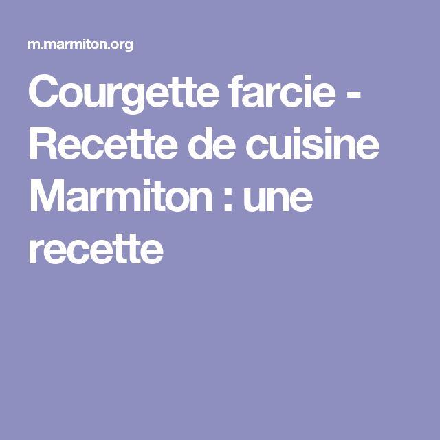 Courgette farcie - Recette de cuisine Marmiton : une recette