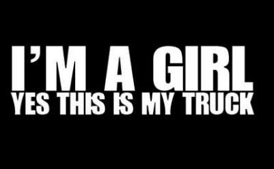 Im a Girl YES this is my TRUCK decal