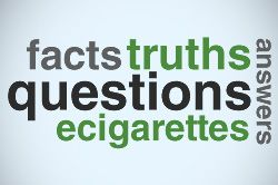Facts, truths, questions and answers about ecigarettes