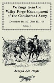 "Writings from the Valley Forge Encampment of the Continental Army: December 19, 1777-June 19, 1778, Volume 8, ""called to the unpleasing task of a Soldier"""