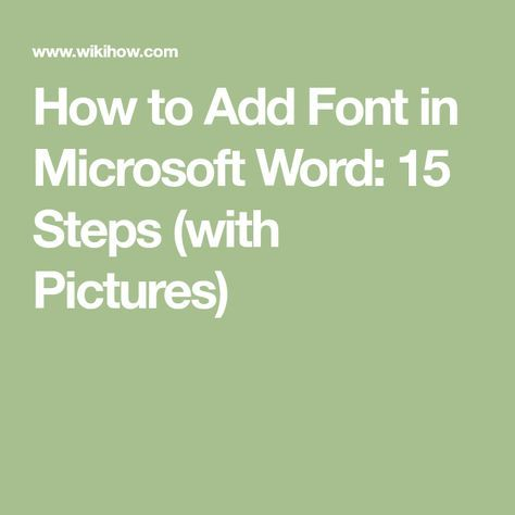 How to Add Font in Microsoft Word: 15 Steps (with Pictures)