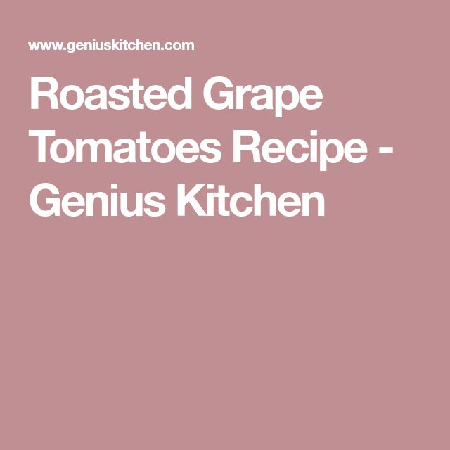 Roasted Grape Tomatoes Recipe - Genius Kitchen