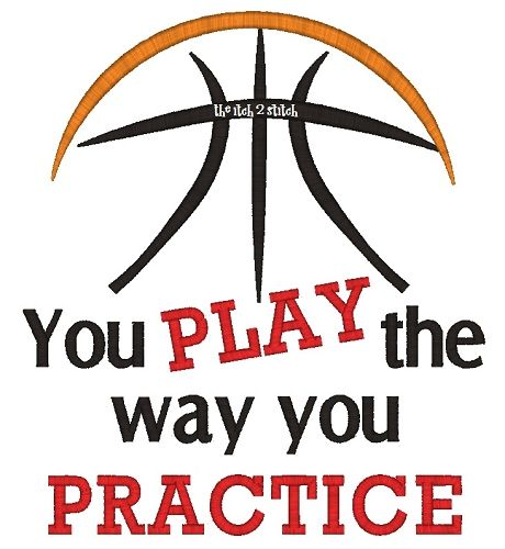 Basketball You Play The Way You Practice#Repin By:Pinterest++ for iPad#
