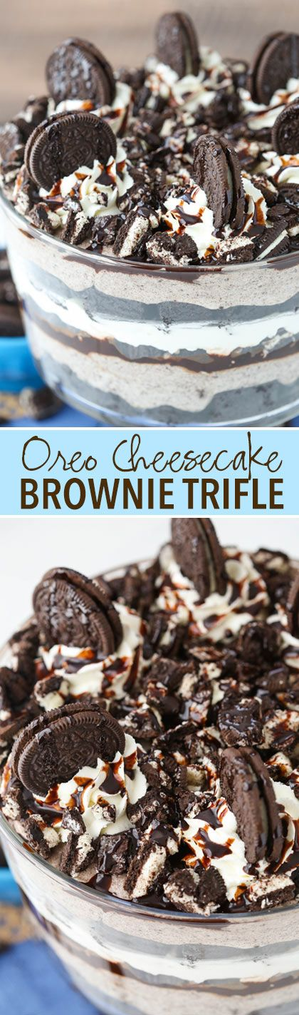 Oreo Cheesecake Brownie Trifle - layers of chewy brownie, oreo cheesecake, whipped cream, chocolate sauce and more Oreos! So good!(Baking Treats Deserts)
