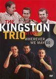 The Kingston Trio Story: Wherever We May Go [DVD] [English], 11691273