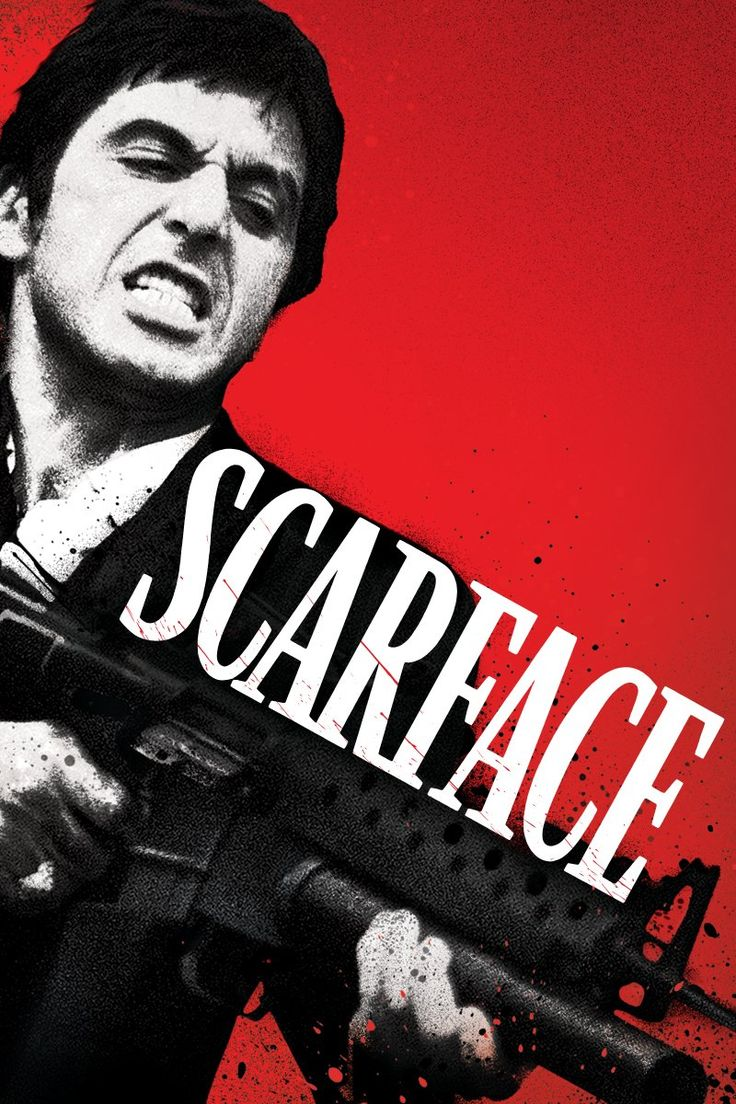Scarface - Not as good as the Godfather, but still a great flick.