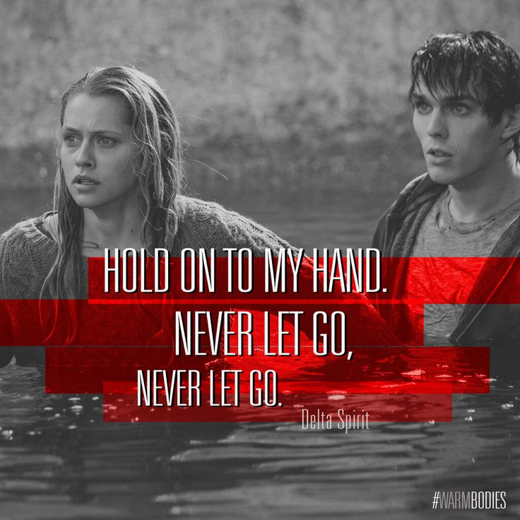 Warm Bodies- They stuck together... or he is always there for her saving her, while she is curing him!