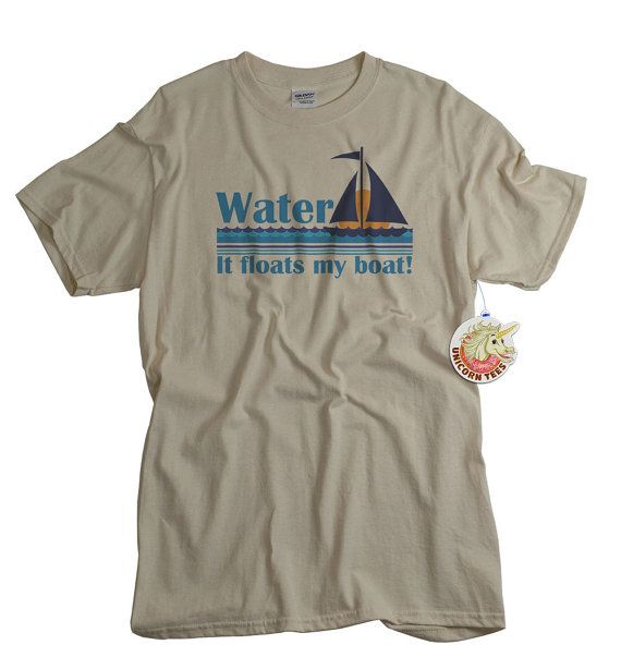 The best t-shirt for boaters and jet skiers ~ Water Floats My Boat ~ great gift for cottagers, campers, sailors and captains. Funny shirt for women, men and teens available at UnicornTees for $14.99 ~ https://www.etsy.com/transaction/160790530  #water #boating #watersports