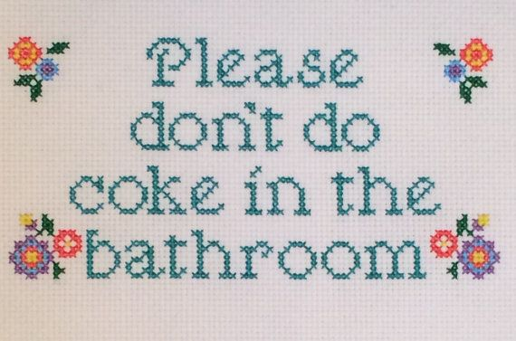 Please Don't Do Coke In The Bathroom Cross Stitch Pattern With Colorful Flowers…