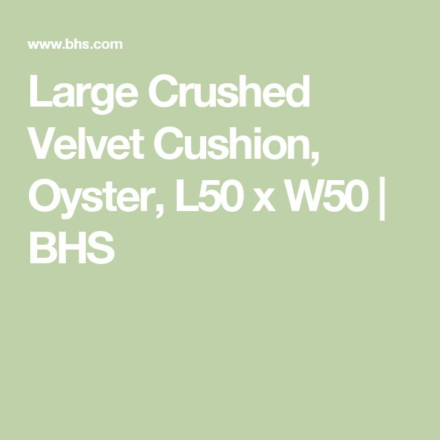 Large Crushed Velvet Cushion, Oyster, L50 x W50   BHS