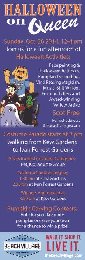 Halloween on Queen by the shops of Beach Village, Sunday Oct 26th 2014 from 12-4pm.