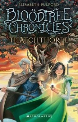 Thatchthorpe Book three in The Bloodtree Chronicles By Elizabeth Pulford ISBN 9781775432876 Scholastic NZ While Thatchthorpe is the third book in this trilogy, it can be read as a stand alone novel…